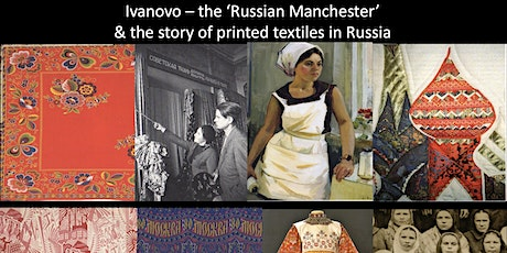Ivanovo – the 'Russian Manchester', the Story of Printed Textiles in Russia tickets