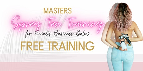FREE TRAINING   How to Grow Your Spray Tanning Business tickets