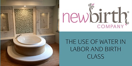 The Use of Water in Labor and Birth VIRTUAL Class tickets