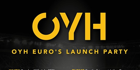 OYH Euro's Launch Party tickets