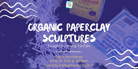 Organic Paperclay Sculpture Workshop with Hong TanTan tickets