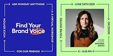 ASK MONDAY ANYTHING:  Find Your Brand Voice tickets