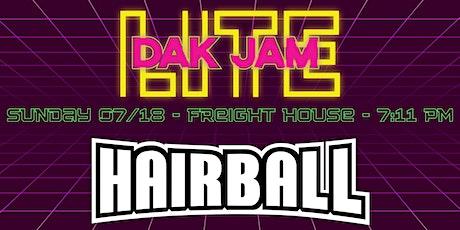 Dak Jam Lite   Hairball tickets