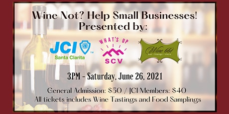 Wine Not? Help Small Businesses! tickets