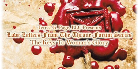 Love Letters From The Throne Forum  Series: The Keys To Woman's Glory tickets