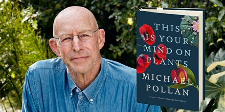 Michael Pollan discusses This Is Your Mind On Plants tickets