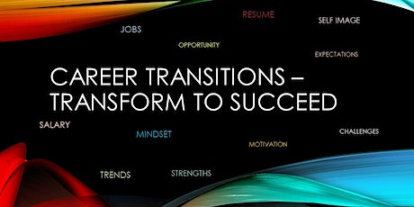 Free Webinar  Career Transition Series - Transform to Succeed tickets