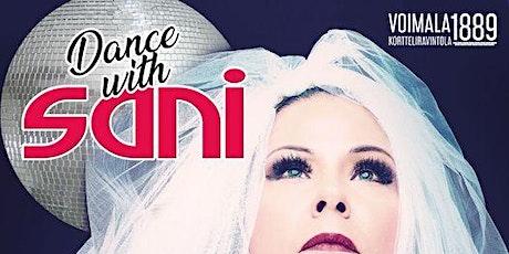 Dance with Sani | Voimala 1889 biglietti