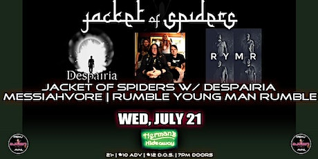 JACKET OF SPIDERS | DESPAIRIA | MESSIAHVORE | RUMBLE YOUNG MAN RUMBLE tickets