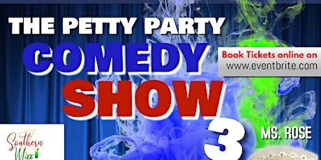 THE PETTY PARTY COMEDY SHOW PART III tickets