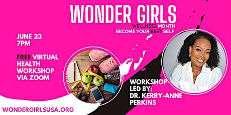 Wednesday, June 23: Wonder Girls Wellness FREE Virtual Health Workshop tickets