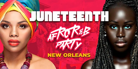 JUNETEENTH AFROR&B PARTY NEW ORLEANS tickets