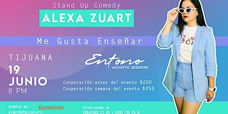 Alexa Zuart | Stand Up Comedy | Tijuana boletos