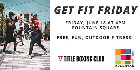 Get Fit Friday with Title Boxing Evanston tickets