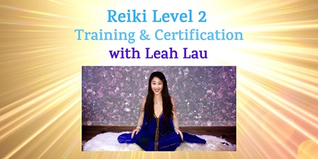 Reiki Level 2  Training & Certification with Leah Lau tickets