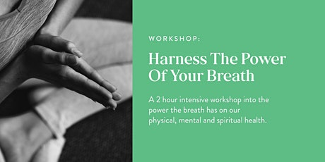 Harness the power of your breath workshop tickets