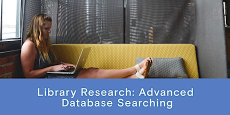 Library Research - Advanced Database Searching tickets
