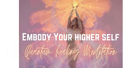 EMBODY YOUR HIGHER SELF ~ activate your dna, cells, mind, body & Life tickets