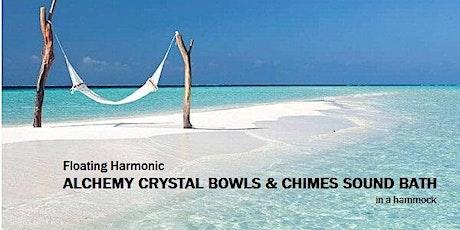 Floating Harmonic ALCHEMY CRYSTAL BOWLS & CHIMES SOUND BATH in a hammock tickets