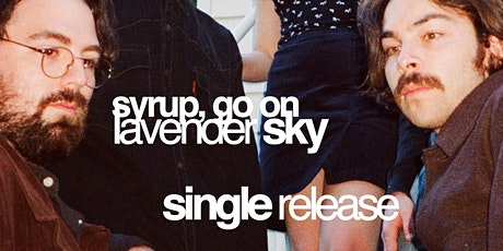 4000 Records presents 'Lavender Sky' - Syrup, Go On single launch tickets
