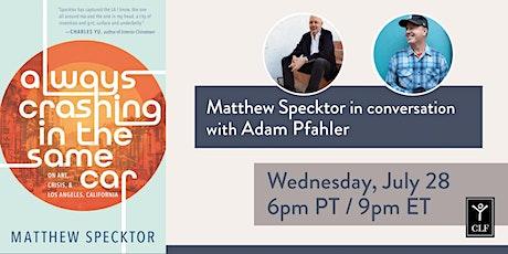 Matthew Specktor in conversation with Adam Pfahler tickets