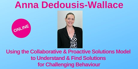 Anna Dedousis-Wallace - Using the CPS Model for Challenging Behaviour tickets
