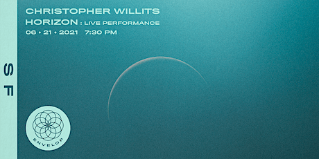 Christopher Willits - Horizon : Live Performance | Envelop SF (7:30pm) tickets