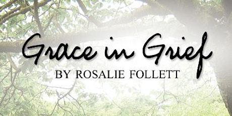 Grace in Grief  by Rosalie Follett - Author Talk tickets