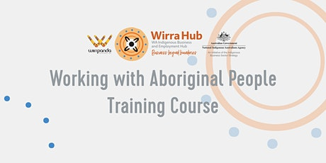 Wirra Hub: Introduction to Working with Aboriginal People Training Course tickets