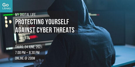 Protecting Yourself Against Cyber Threats | My Digital Life tickets