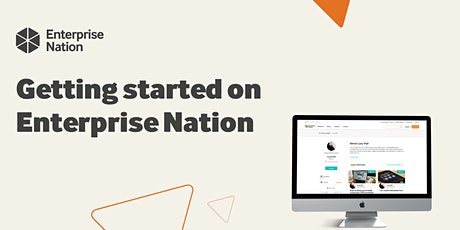 Getting started on Enterprise Nation: Find clients and build your brand! tickets