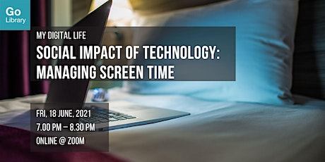 Social Impact of Technology: Managing Screen Time | My Digital Life tickets