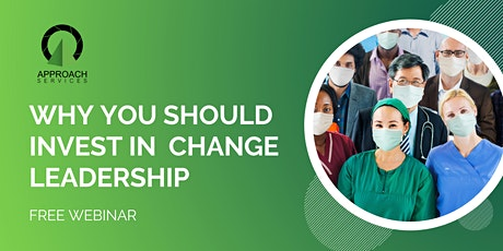 FREE WEBINAR: 7 REASONS WHY YOU SHOULD INVEST IN CHANGE LEADERSHIP tickets
