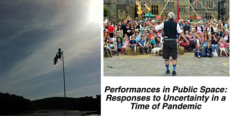 Performance in Public Space: Responses to Uncertainty in a Time of Pandemic Tickets