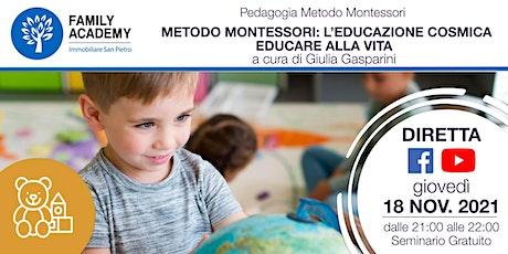 METODO MONTESSORI: L'EDUCAZIONE COSMICA – EDUCARE ALLA VITA biglietti