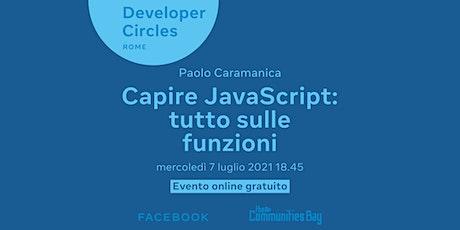 Capire JavaScript: tutto sulle funzioni・DevC Rome #TheCmmBay biglietti