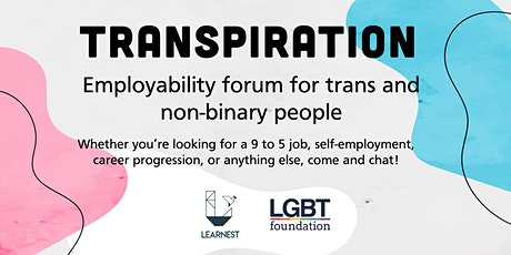 TRANSPIRATION: Employability Forum for Trans & Non-Binary People tickets