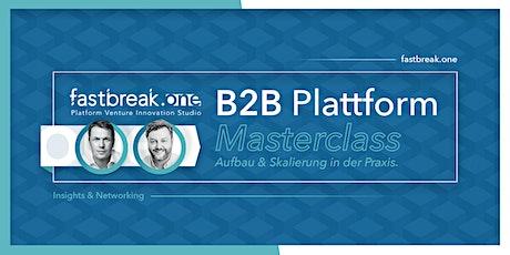 Masterclass B2B Plattformen - Aufbau und Skalierung in der Praxis Tickets