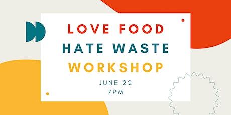 Love Food Hate Waste Workshop tickets