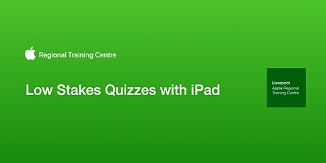 Low Stakes Quizzes with iPad tickets