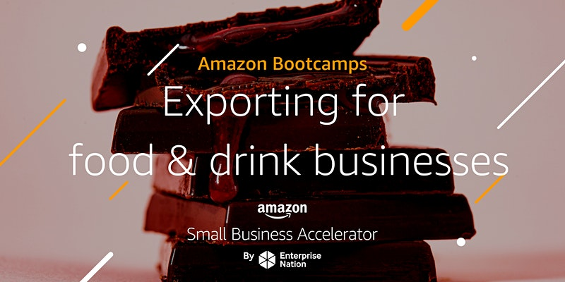 Amazon bootcamp: Exporting for food and drink businesses