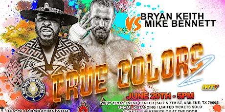 """New Texas Pro Wrestling Presents: """"True Colors 2"""" tickets"""