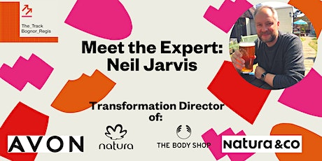 Meet the Expert - Neil Jarvis Director of The Body Shop & Avon tickets