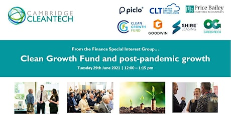 Clean Growth Fund and post-pandemic growth tickets