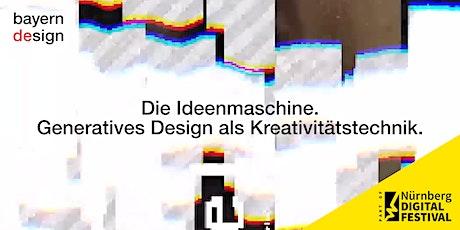 Die Ideenmaschine. Generatives Design als Kreativitätstechnik. Tickets