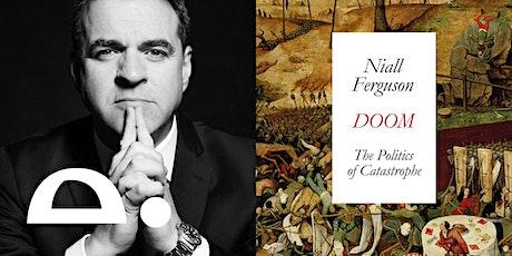 Niall Ferguson on DOOM: the politics of catastrophe tickets