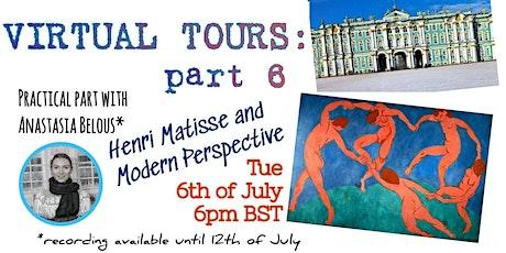 Virtual Tours: Henri Matisse -  Techniques - Part 6 tickets