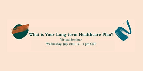 What is Your Long-Term Healthcare Plan? tickets