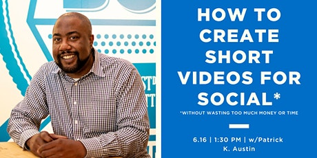 How to Create Short Videos for Social (Without Wasting Time or $$) tickets