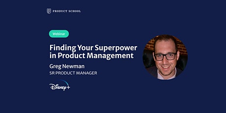 Webinar: Finding Your Superpower in Product Management by Disney Sr PM tickets